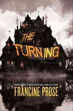 Francine Prose's 'The Turning' is technically YA fiction, but she's keeping the adults awake with her seriously creepy retelling of Henry James' 'The Turn of the Screw'.