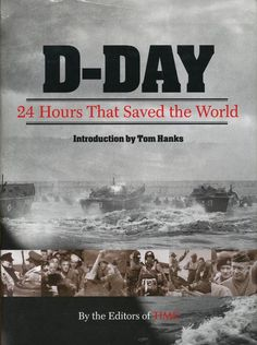 1944, Battle of Normandy: D-Day: 24 Hours That Saved the World (Time, 2004).
