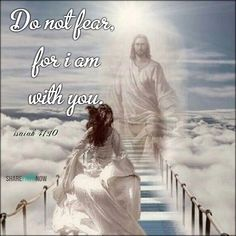 Bible Verses: do not fear for i am with you. isaiah 41:90