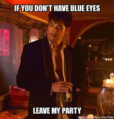 The Mortal Instruments: City of Memes. Magnus does love blue eyes, Will Herondale and Alec Lightwood