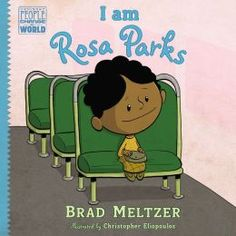 """""""I am Rosa Parks"""" by Brad Meltzer  (Great book for kids!)"""