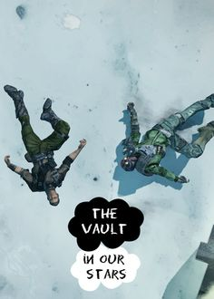The Vault in our Stars #Borderlands2