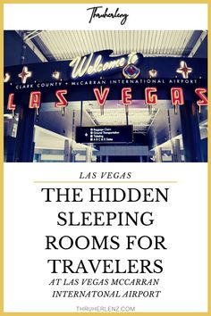 Welcome to Las Vegas Airport! Did you know that there are private rooms that you can use to sleep in?  Your next time sleeping at the airport doesn't have to be out in the open terminal.  Repin and read about the sleeping room that you can take advantage of on your next trip to Las Vegas for vacation.