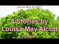 Q-channel: 4 Stories by Louisa May Alcott by Louisa May ALCOT...