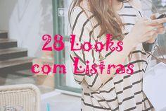 Suene Fernandes: Moda: Pra se Inspirar: 28 Looks com Listras.