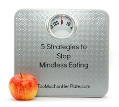 5 Strategies to Help Stop Mindless Eating so You Can Be More Purposeful