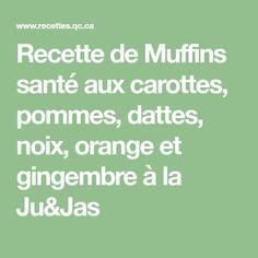 Recette de Muffins santé aux carottes, pommes, dattes, noix, orange et gingembre à la Ju&Jas Muffins, Mcdonalds, Math Equations, Orange, Dates, Apples, Carrot, Kitchens, Muffin