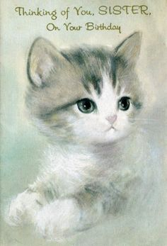 """Thinking of You, SISTER, On Your Birthday"" - adorable kitten card"