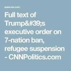 Full text of Trump's executive order on 7-nation ban, refugee suspension - CNNPolitics.com