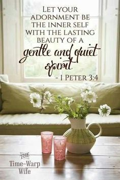 Let your adornment be the inner self with the lasting beauty of a gentle and quiet spirit. - 1 Peter I have always loved this one, my life verse ; Scripture Quotes, Bible Scriptures, Scripture Images, Biblical Quotes, 1 Peter 3, A Course In Miracles, Word Of God, Thy Word, Christian Quotes