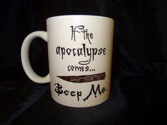 If the Apocalypse Comes Beep Me Buffy the by MugsForMuggles, $14.00