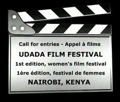 Kenya!!! O wow. Call for entries. via @African Women in Cinema http://africanwomenincinema.blogspot.co.nz/2014/05/call-for-entries-appel-films-udada-film.html