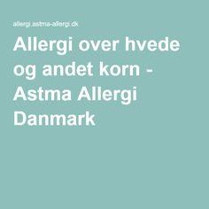Allergi over hvede og andet korn - Astma Allergi Danmark