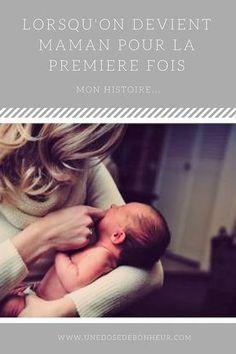 Qu'est ce qu'on ressent lorsqu'on devient maman? Je vous raconte comment j'ai vécu ce grand bouleversement !