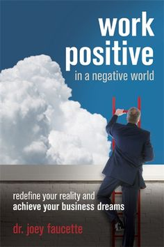 Find Success in the Silver Lining Step away from the negative shadows cast by the world's clouds and discover a positive reality--wide open with new soluti