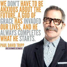 """He is faithful.  #PaulDavidTripp #JesusChrist #Christianity #Grace #Cross"""