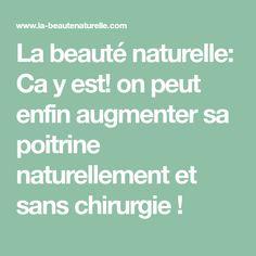 La beauté naturelle: Ca y est! on peut enfin augmenter sa poitrine naturellement et sans chirurgie ! Make Beauty, Varicose Veins, Vaseline, Massage, Health, Tips, Physique, Sport, Augmentation
