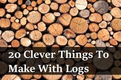 20 Clever Things To Make With Logs Ace Exterminators Log Projects, Projects To Try, Pallet Projects, Tree Crafts, Wood Crafts, Crafts To Make, Arts And Crafts, Tree Logs, Tree Branches