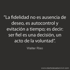 Ser fiel es una decisión*...