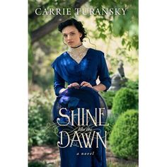 GoodReads giveaway for Shine Like the Dawn by Carrie Turansky Jan 07-Feb 07, 2017