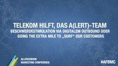 "Telekom hilft, Das A(lert)-Team – Beschwerdestimulation via digitalem Outbound oder going the extra mile to ""surf"" our customers @ #AFBMC - Mehr Infos zum Thema auch unter http://vslink.de/internetmarketing"