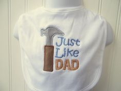Father's Day, Custom Baby Boy Bib, Just like Dad, With Construction Tools, Hammer. $10.00, via Etsy -- it would say Just Like Grandpa