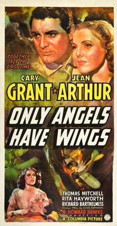 """Only Angels Have Wings"" (1939). Country: United States. Director: Howard Hawks."