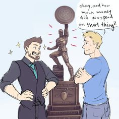 Anonymous asked: For OTP Quotes Challenge - 21 or 29 Steve/Tony.....dchanberry:Because let's face it, Tony would totally buy that bronze Cap statue from SDCC.