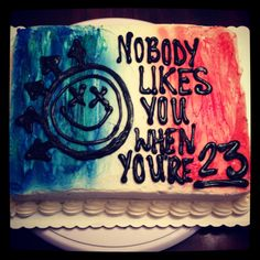 Make this happen someone, because I really would love this as my 23rd birthday cake! @Joan Abraham #blink182 #birthdaycake #perfect