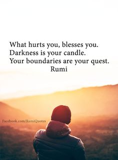 What hurts you, blesses you. #rumi #spiritual #quotes
