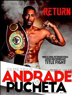 """PROVIDENCE (October 5, 2015) - All undefeated junior middleweightDemetrius """"Boo Boo"""" Andrade (21-0, 14 KOs) has ever wanted to do since he first laced up a pair of gloves as a kid is to box and th..."""