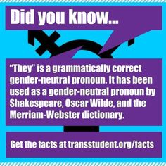 They is grammatically correct gender - neutral pronoun.
