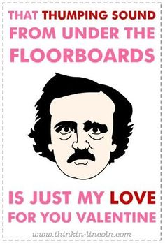 Be my valentine and you will be lonely nevermore. A Poe Valentine My Funny Valentine, Nerdy Valentines, Valentine Day Cards, Valentine Ideas, Vintage Valentines, Edgar Allen Poe, Edgar Allan, The Tell Tale Heart, Hilarious