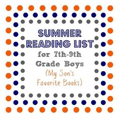 Summer reading list for 7th - 9th grade (10-15 year old) boys. A good mix of history, literature, and popular books!