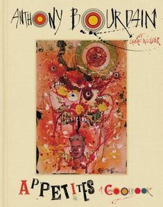 Appetites: A Cookbook Hardcover – October 2016 by Anthony Bourdain Anthony Bourdain is a man of many appetites. And for many years, first as a chef, later as a world-traveling chronicler of food a Chefs, Ralph Steadman, Cookbook Pdf, Online Cookbook, Cookbook Design, Best Cookbooks, Thing 1, Cheddar, Good Books