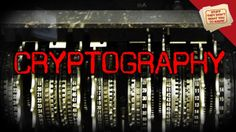 Cryptography: Unbroken Codes