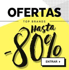 Ofertas. Top Brands hasta -80%