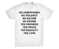 264b90575 No Homophobia No Violence No Racism No Sexism Yes Kindness Yes Peace Yes  Equality Yes Love Shirt -- Feminist Wave. Feminist Wave · Feminist Fight  Club