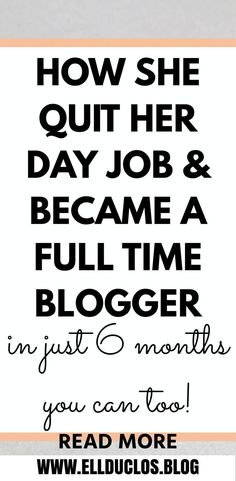 How I quit my day job and became a full time blogger. How to make money as a blogger full time. How I turned my blog into a career in just six months!