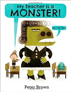 My Teacher Is a Monster!: No, I Am Not.: Amazon.it: Peter Brown: Libri in altre lingue