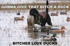 bitches love ducks