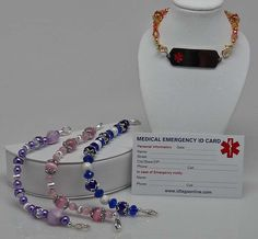 Medical Alert Bracelet.  $14.  Does not include ID tag but you can also purchase one for 10.00.  Each bracelet has lobster clasps on both ends for attaching to the ID tag.  See www.etsy.com/shop/designsbyjtb for all details.  GREAT GIFT for anyone who must wear a medical alert ID tag.