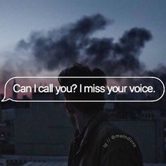 Can I Call You? I Miss Your Voice love love quotes quotes quote miss you sad i… More