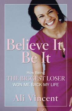 Ali Vincent's book on winning the Biggest Loser. I would love to read this!