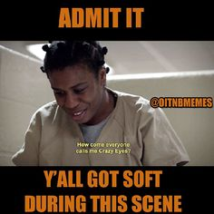 I have a total soft spot for Crazy Eyes. She makes me laugh and then makes me sad. (Orange Is The New Black) Black Tv Series, Netflix, Black Memes, Crazy Eyes, Book Tv, Orange Is The New Black, Best Shows Ever, Favorite Tv Shows, Favorite Things