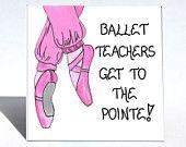 Dancing Teacher Gift Magnet - Ballet Dance instructor quote, pink toe shoes