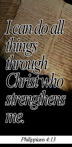 I can do all things through him who strengthens me. Bible Quotes, Bible Verses, Whatsoever Things Are True, Philippians 4 13, Think On, More Words, God Is Good, Spiritual Quotes, Word Of God
