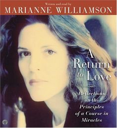 A Return to Love - took me a little while to get into this, but once I did I found I agreed with a lot of the thoughts and messages contained in this book. Quite inspiring.