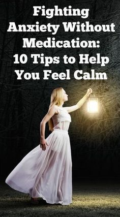 Fighting Anxiety Without Medication - 10 Tips to Help You Feel Calm ~ http://healthpositiveinfo.com/fighting-anxiety-without-medication.html #StopNauseaAnxiety #AnxietyNausea