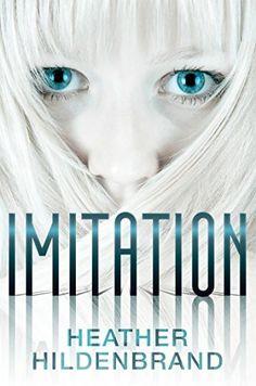 Imitation by Heather Hildenbrand, http://www.amazon.com/dp/B00LXCMUKC/ref=cm_sw_r_pi_dp_5LDgub0RD8D8R